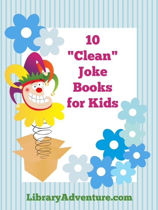 "10 ""Clean"" Joke Books for Kids"