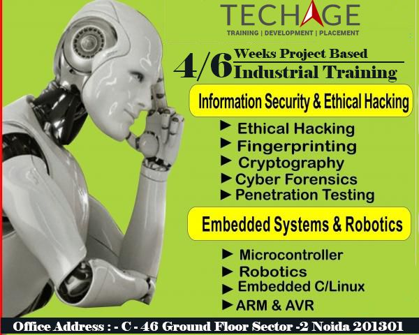 2/4/6 Weeks/Month Project Based Information,Ethical Hacking,Embedded,Robotics Training In Noida Call Now for free Demo Classes : +91-9810803532, +91-9212063532 and +91-9212043532, Or Visit : http://www.techageacademy.com/