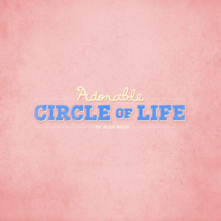 Adorable Circle Of Life - Alex Solis