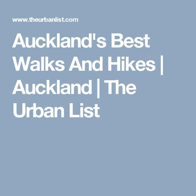 Auckland's Best Walks And Hikes   Auckland   The Urban List