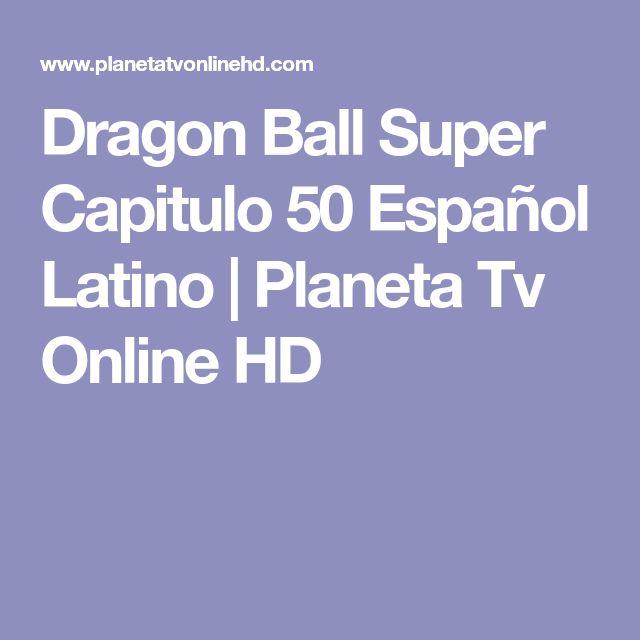 Dragon Ball Super Capitulo 50 Español Latino | Planeta Tv Online HD