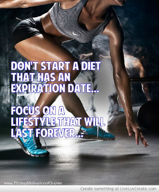 Don't start a diet that has an expiration date... focus on