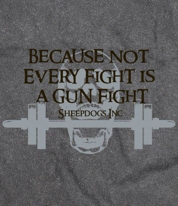 Because not every fight is a gun fight.