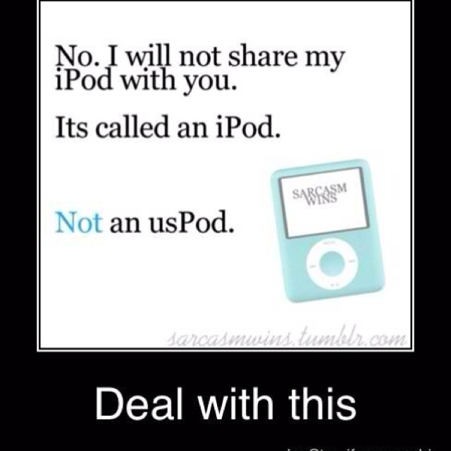 IPod.: Sayings, Uspod, Funny Things, Giggle, Ipods, Stuff, Quotes, True