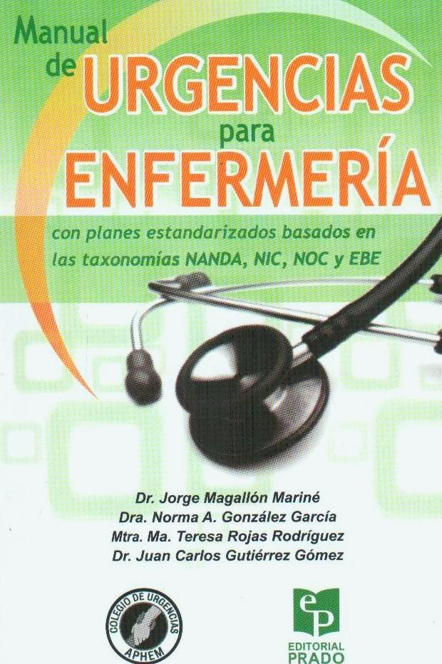 Manual de urgencias para enfermería. Como planes estandarizados basados las taxo