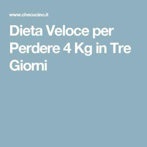 Dieta Veloce per Perdere 4 Kg in Tre Giorni