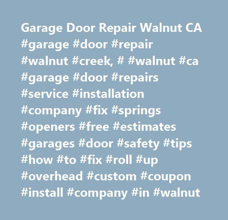 Garage Door Repair Walnut Ca Garage Door Repair Walnut Creek