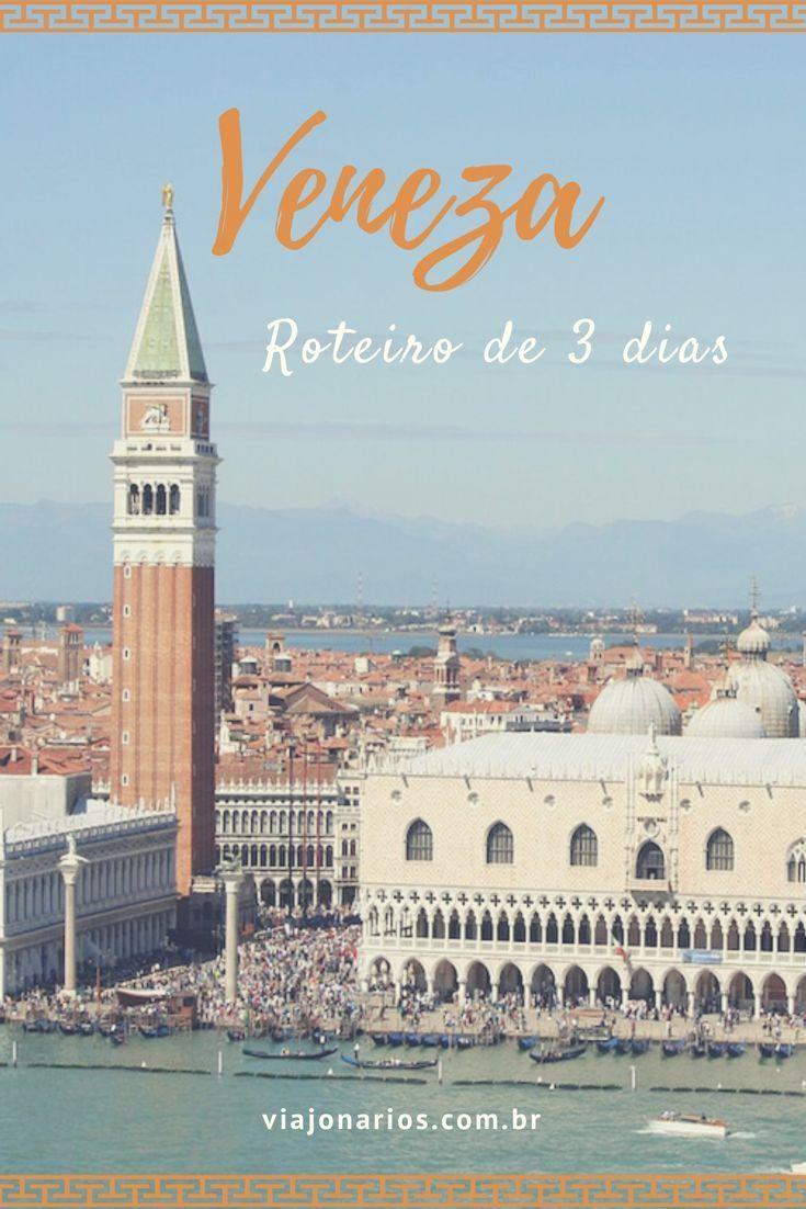 Itália: O que fazer em Veneza – Rota de 3 Dias   – Lugares para Conhecer