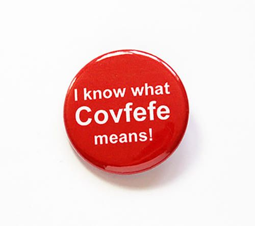 Covfefe Funny pin covfefe meaning Humor Funny button