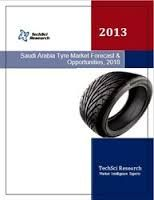 Saudi Arabia Tyre Sales Set to Grow at 12% Cagr Till 2018 Says TechSci Research