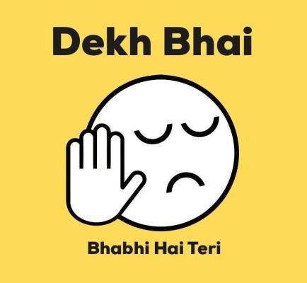 Dekh Bhai ... Message from all Desi boys to their friends!!