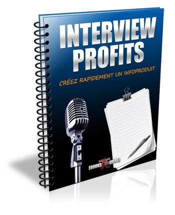 Interview Profits - Créez rapidement Un Infoproduit