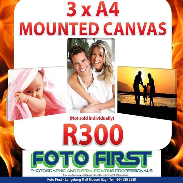 3 x A4 Mounted Canvas at only R300 (not sold individually). Only at Fotofirst Mossel Bay 044-695 2858