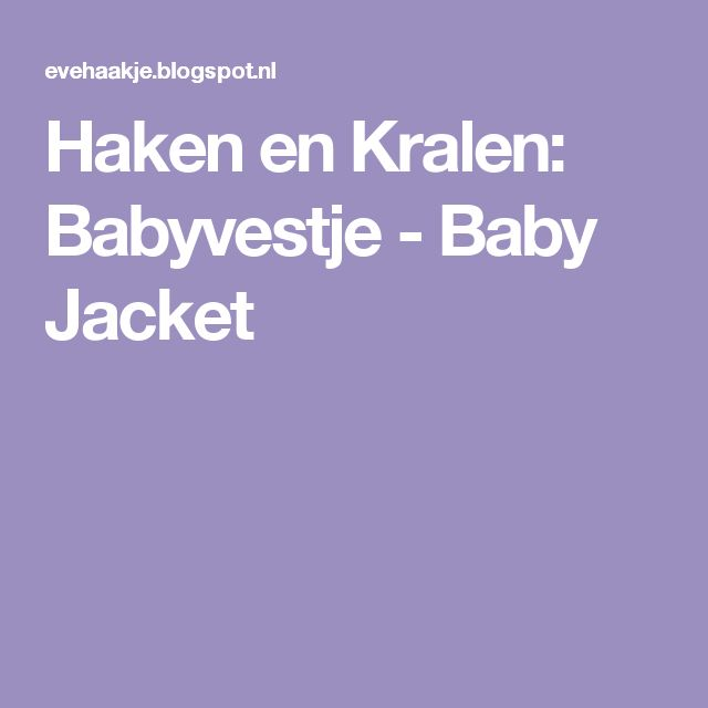Haken en Kralen: Babyvestje - Baby Jacket