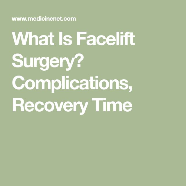 What Is Facelift Surgery? Complications, Recovery Time