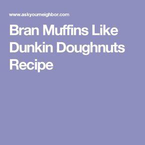 Bran Muffins Like Dunkin Doughnuts Recipe