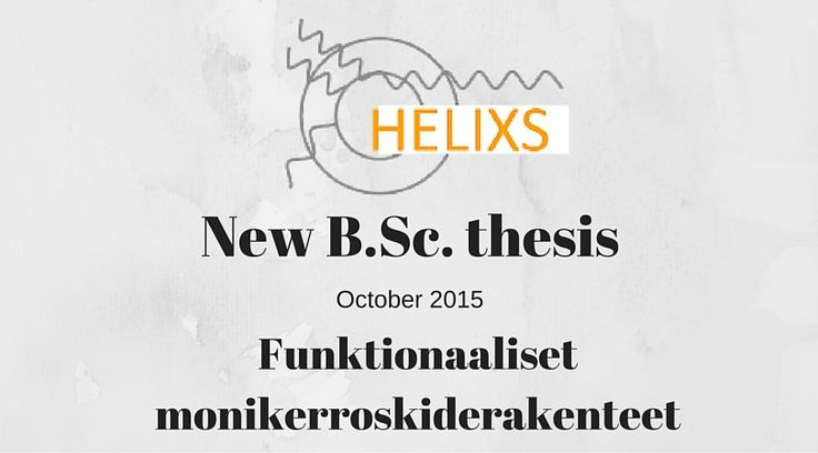 New B.Sc. thesis in the HELIXS research group Oct 2015: Functional multilayer crystal structures - helixs.physics.helsinki.fi