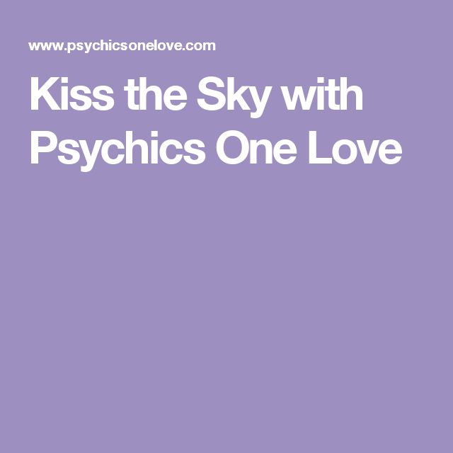 Kiss the Sky with Psychics One Love