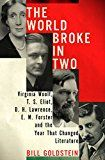The World Broke in Two: Virginia Woolf T. S. Eliot D. H. Lawrence E. M. Forster and the Year That Changed Literature by Bill Goldstein (Author) #Kindle US #NewRelease #Biographies #Memoirs #eBook #ad