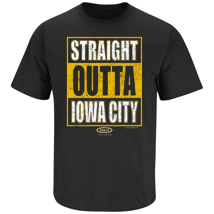 Proud to be straight outta Iowa City! - 100% Cotton - Screen Printed - Pre-Shrunk - Proudly Licensed only by the 1st Amendment - All designs are the protected intellectual property of Smack Apparel; ©