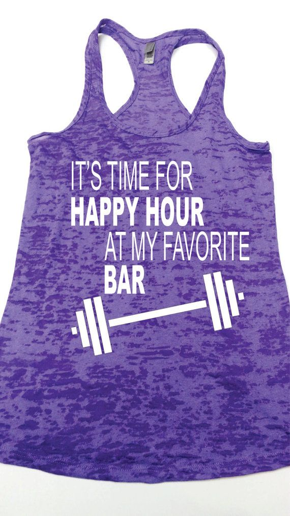 It's Time For Happy Hour At My Favorite Bar.Womens Workout Shirt. Fitness Tank  Top.Womens  Burnout tank.Crossfit Tank Top.Exercise tank Top on Etsy, $27.96 CAD