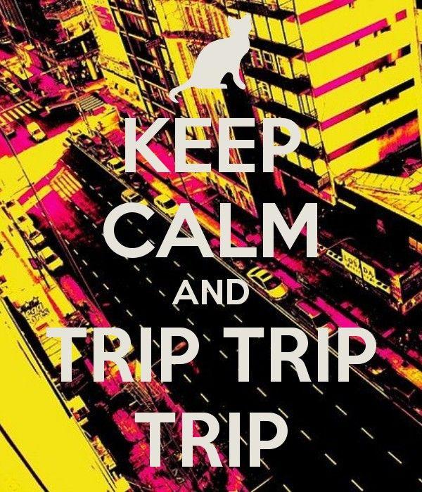 Trip trip trip ♥