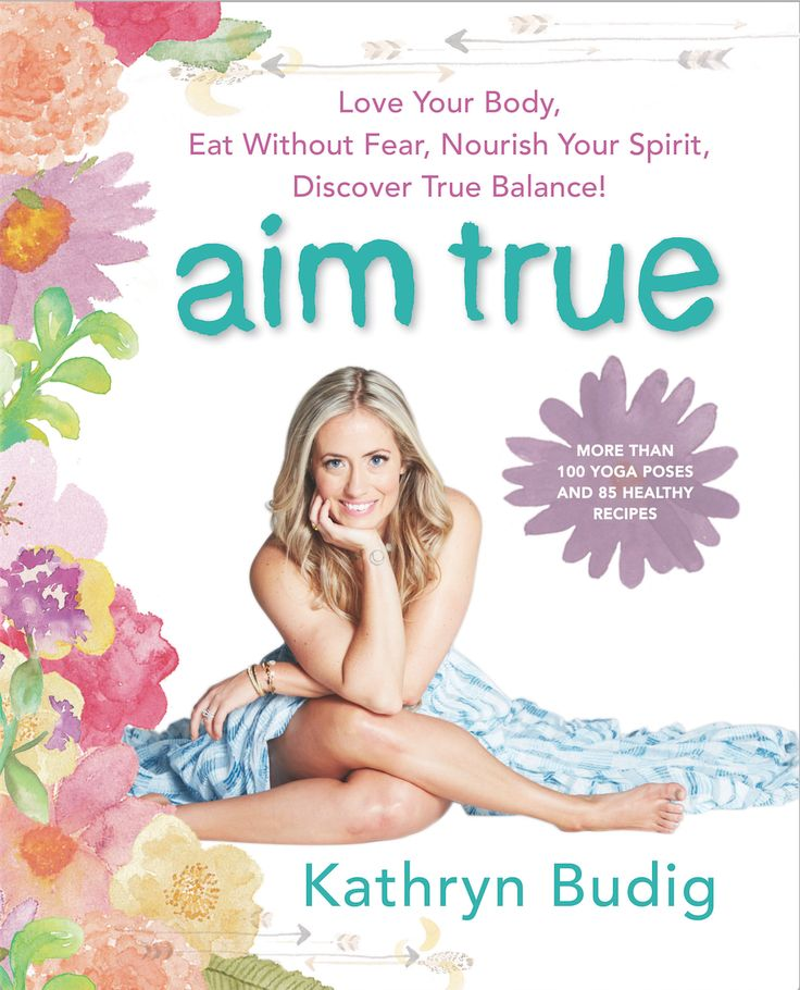 Kathryn Budig's 2nd book, Aim True. Releases March 29th, 2016 from Harper Collins/William Morrow.