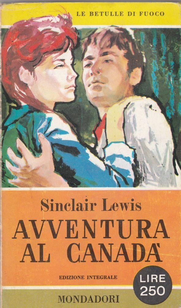 Sinclair Lewis  avventura al Canadà Mondadori 1° edizione 1959  6079