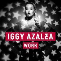 IGGY AZALEA - Work by Iggy Azalea Official on SoundCloud