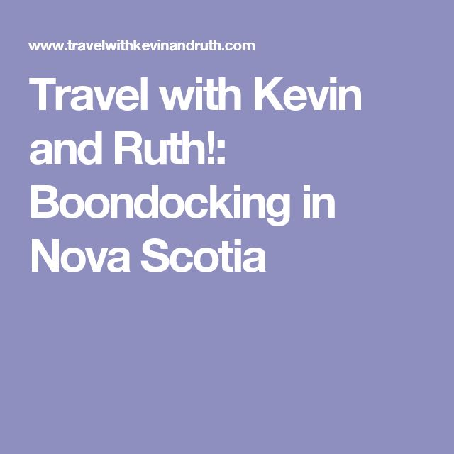 Travel with Kevin and Ruth!: Boondocking in Nova Scotia