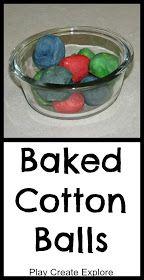 Play Create Explore: Baked Cotton Balls