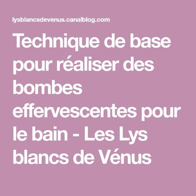 Technique de base pour réaliser des bombes effervescentes pour le bain - Les Lys blancs de Vénus