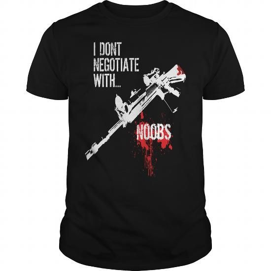 Don't Negotiate with Noobs----LIMBTFW #name #tshirts #DON #gift #ideas #Popular #Everything #Videos #Shop #Animals #pets #Architecture #Art #Cars #motorcycles #Celebrities #DIY #crafts #Design #Education #Entertainment #Food #drink #Gardening #Geek #Hair #beauty #Health #fitness #History #Holidays #events #Home decor #Humor #Illustrations #posters #Kids #parenting #Men #Outdoors #Photography #Products #Quotes #Science #nature #Sports #Tattoos #Technology #Travel #Weddings #Women