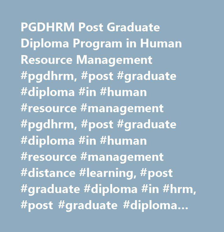 PGDHRM Post Graduate Diploma Program in Human Resource Management #pgdhrm, #post #graduate #diploma #in #human #resource #management #pgdhrm, #post #graduate #diploma #in #human #resource #management #distance #learning, #post #graduate #diploma #in #hrm, #post #graduate #diploma #in #hr #distance #learning, #online #post #graduate #diploma #in #human #resource #management, #post #graduate #diploma #in #human #resource #management, #hr #management #courses, #human #resource #managment, #pg…