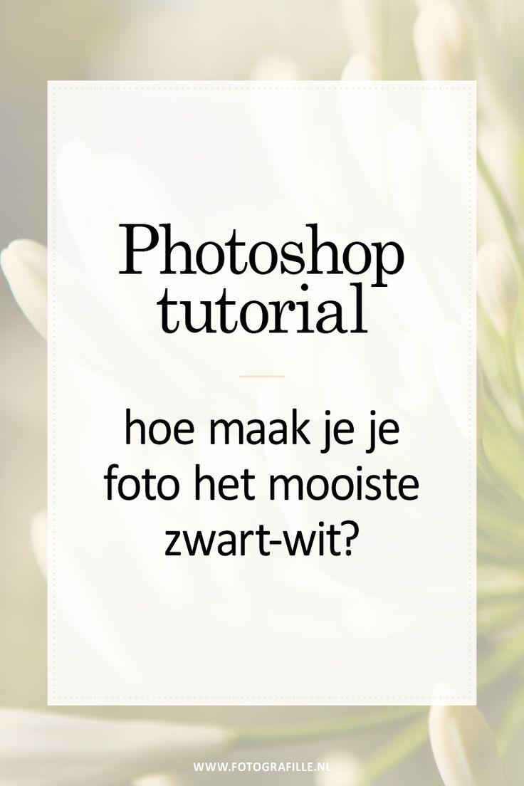 tutorial – Hoe maak je je foto het mooiste zwart-wit? – Fotografille