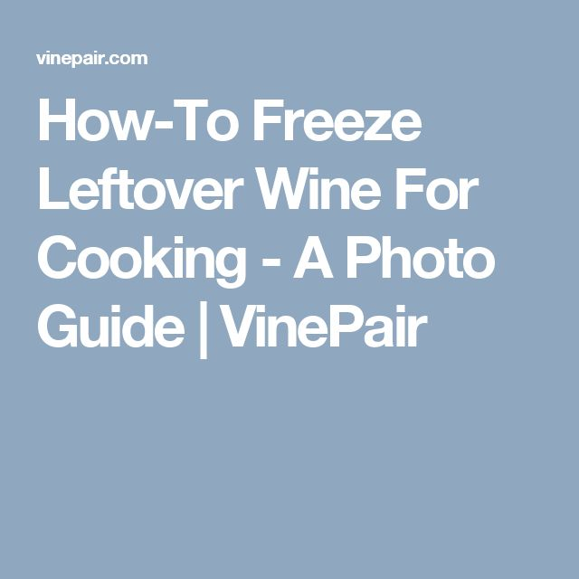 How-To Freeze Leftover Wine For Cooking - A Photo Guide | VinePair