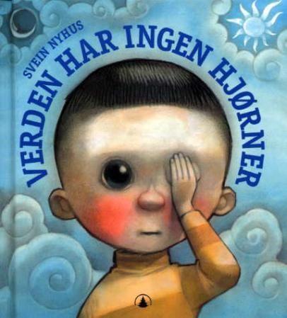 Verden har ingen hjørner. Svein Nyhus. En bok som  byr opp til undring for store og små barn