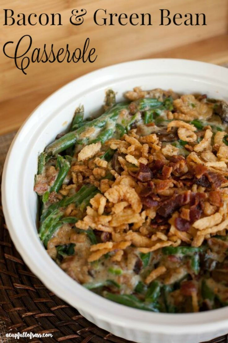 Bacon Green Bean Casserole. Put a twist on your traditional green bean casserole. Your guest will love you!