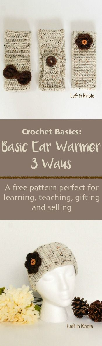 This FREE crochet pattern is great for teaching, learning, gifting, and selling!  Make a basic crochet ear warmer three different ways with two embellishment options.