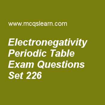 Practice test on electronegativity periodic table, chemistry quiz 226 online. Free chemistry exam's questions and answers to learn electronegativity periodic table test with answers. Practice online quiz to test knowledge on electronegativity periodic table, properties of covalent crystals, chemical combinations, thermometry scales, photons wave number worksheets. Free electronegativity periodic table test has multiple choice questions set as difference in electro negativity values of…
