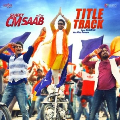 Saadey CM Saab Is The Single Track By Singer Daler Mehndi.Lyrics Of This Song Has Been Penned By Alaukik Rahi only at Mp3mad.com