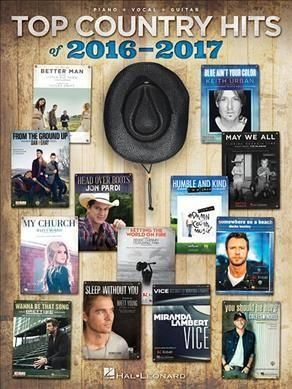 Top Country Hits of 2016-2017: Piano - Vocal - Guitar