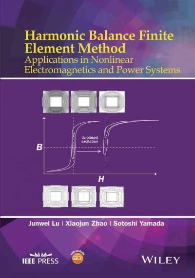 Harmonic Balance Finite Element Method: Applications in Nonlinear Electromagnetics and Power Systems