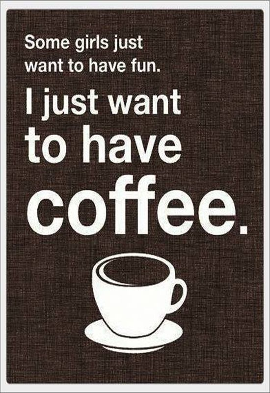 ...I just want to have coffee.