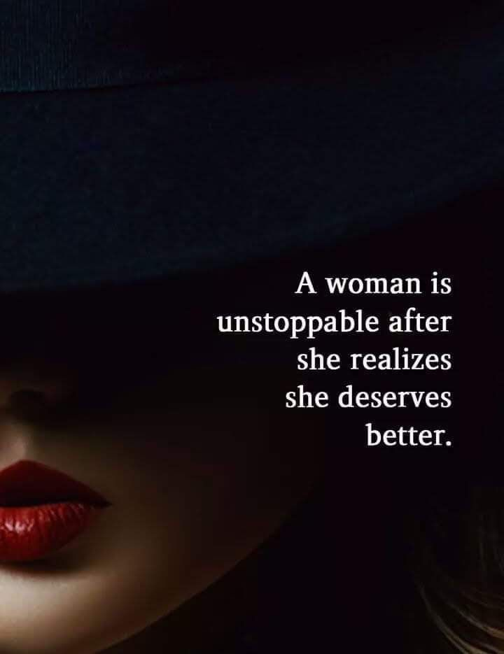 A woman is unstoppable after she realizes she deserves