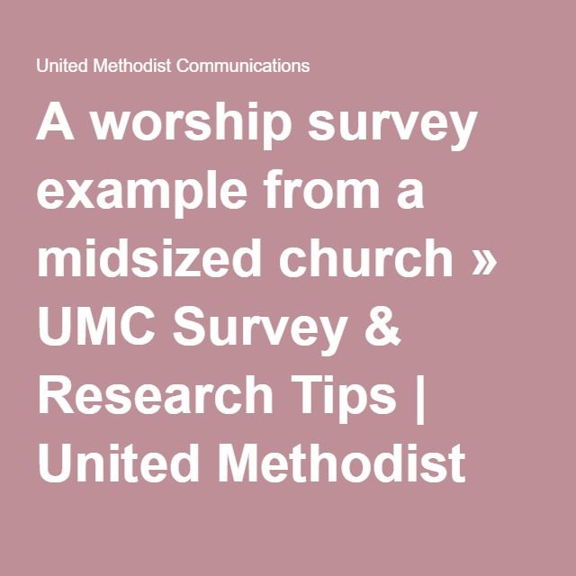 A worship survey example from a midsized church » UMC Survey & Research Tips…