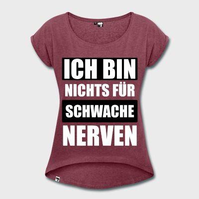 ICH BIN NICHTS FÜR SCHWACHE NERVEN - 1.1.0 T-Shirt | CMI | SPRÜCHE