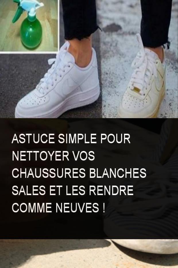Astuce Simple Pour Nettoyer Vos Chaussures Blanches Sales Et Les Rendre Comme Neuves Nettoye Nettoyer Chaussures Chaussure Basket Nike Sneakers Secret