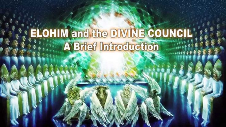 ELOHIM and the DIVINE COUNCIL: A Brief Introduction (The Unseen Realm)