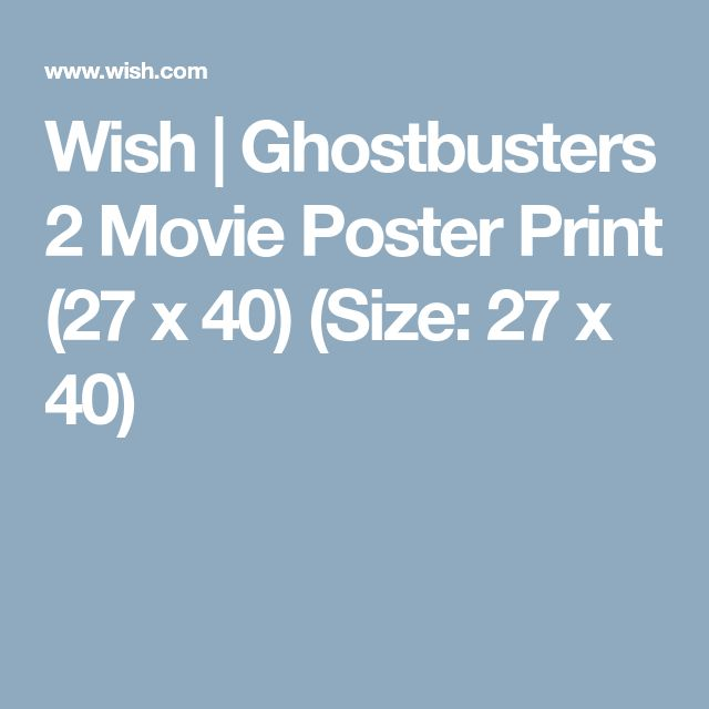 Wish | Ghostbusters 2 Movie Poster Print (27 x 40) (Size: 27 x 40)